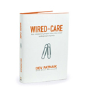 Dev Patnaik's book, Wired to Care